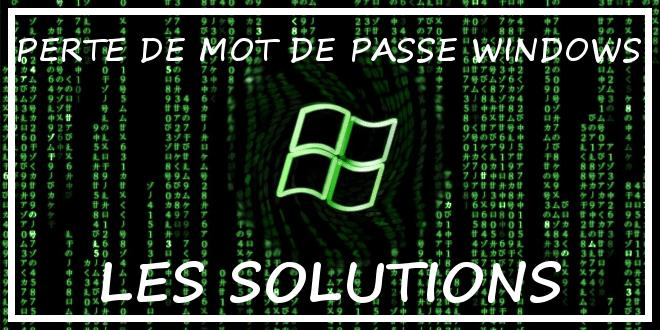 Perte d'un mot de passe sous Windows – Quelles solutions ?