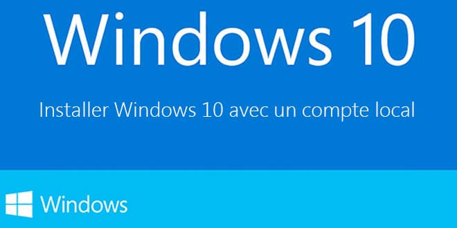 Photo of Windows 10 : Installation avec un compte local