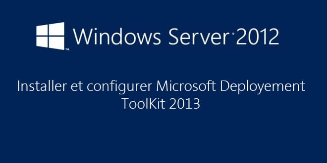 Photo of Déployer Windows avec WDS et MDT 2013