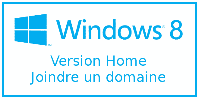 Windows 8 Home : Joindre un domaine