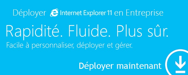 Photo of Déployer Internet Explorer 11 en entreprise