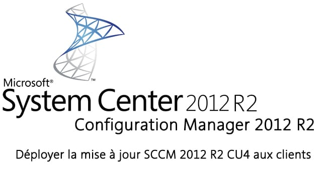 Photo of SCCM 2012 R2 : Déployer la mise à jour SCCM 2012 R2 CU4 aux clients