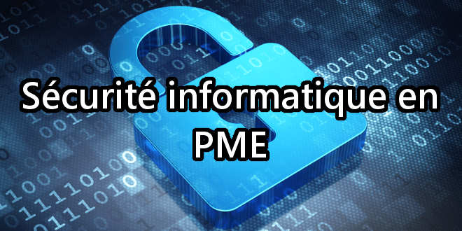 Photo of La Sécurité informatique en PME