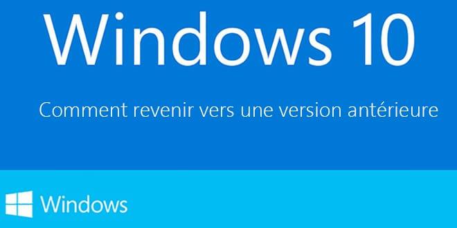Photo of Windows 10 : Comment revenir vers une version antérieure