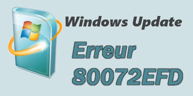 Windows Update : Erreur 80072EFD