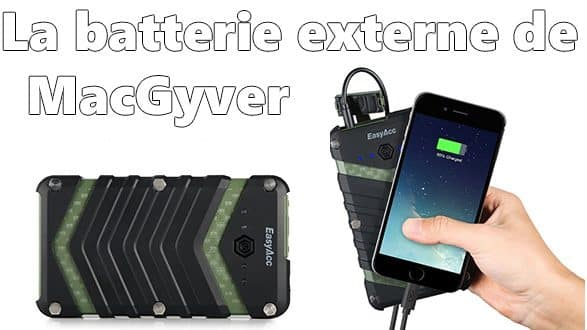 test review la batterie externe de macgiver easyacc monster 20000 mah antichocs waterproof. Black Bedroom Furniture Sets. Home Design Ideas