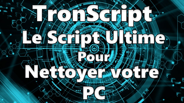 Photo of TronScript : Le script ultime pour désinfecter un PC sous Windows ?