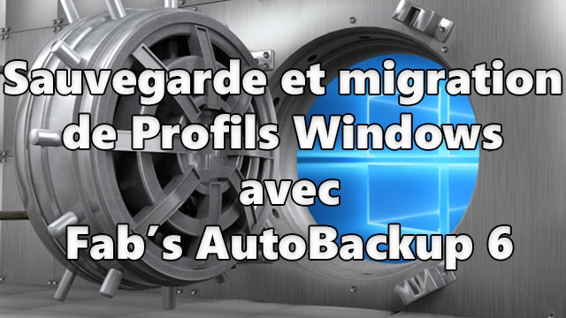 Photo of Fab's Autobackup 6 : La sauvegarde et migration de données facile