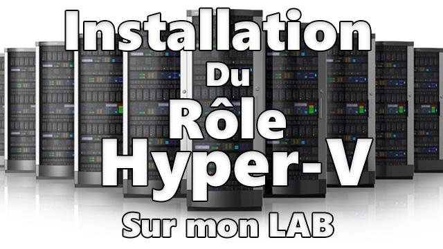 Photo of Installation du Rôle Hyper-V sur mon LAB