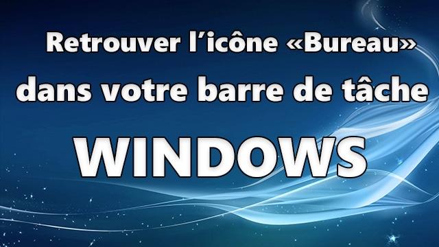 Photo of Retrouver l'icône «Bureau» dans la barre des tâches Windows