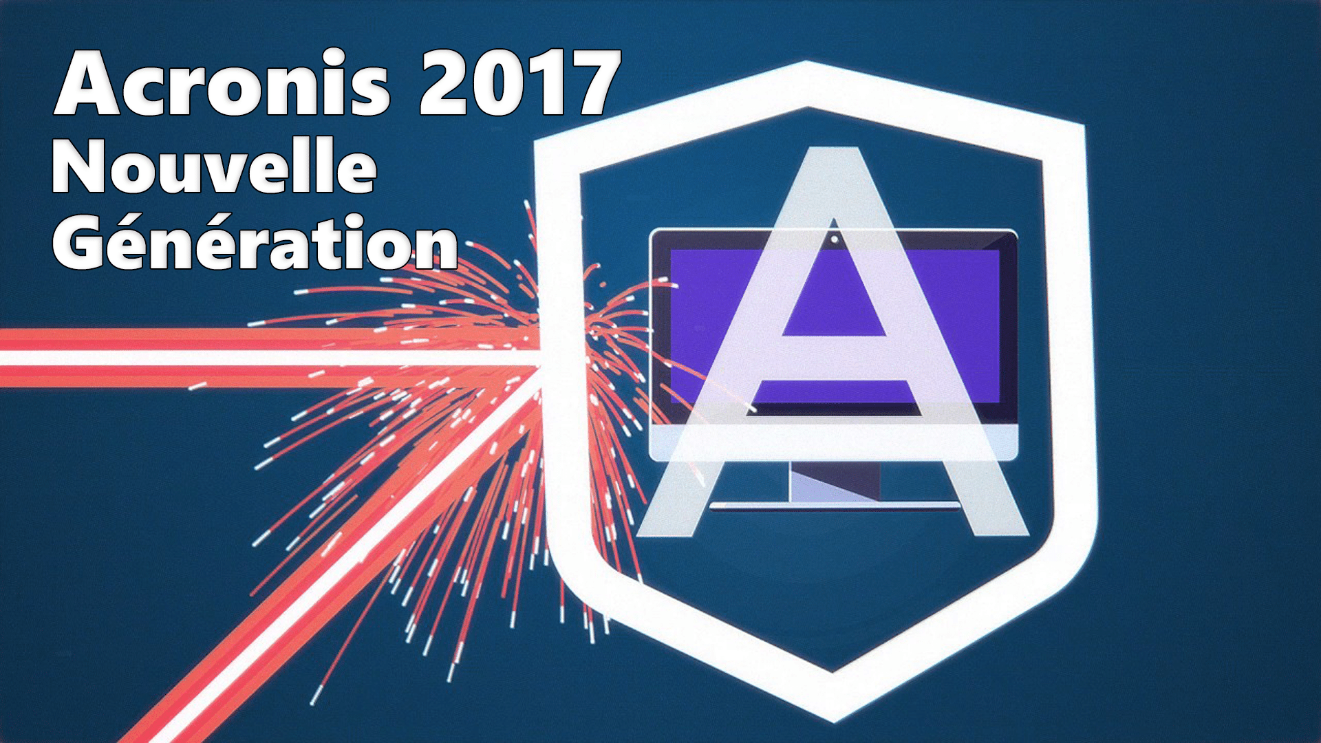 Photo of Acronis True Image 2017 : Nouvelle génération