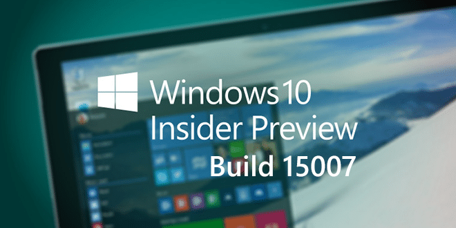 Photo of Windows Insider : La build 15007 disponible pour Windows 10 et Windows 10 Mobile