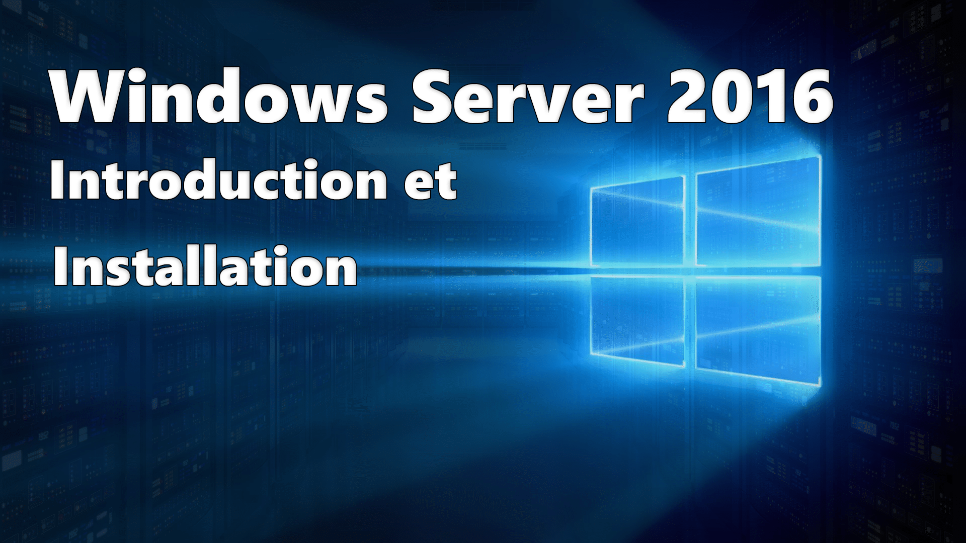 Photo of Windows Server 2016 : Présentation et Installation