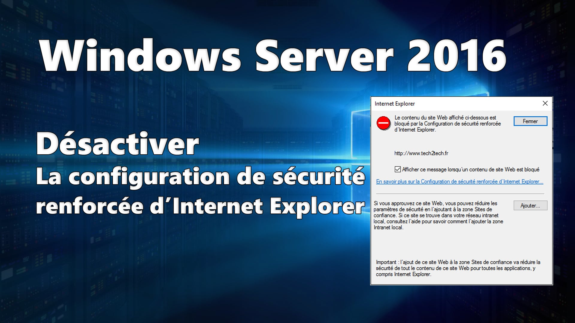 Photo of Windows Server 2016 : Désactiver la configuration de sécurité renforcée d'Internet Explorer