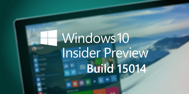 Photo of Windows Insider : La build 15014 disponible pour Windows 10 et Windows 10 Mobile