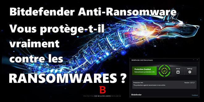 Photo of Bitdefender Anti-Ransomware Tool vous protège t-il vraiment contre les Ransomwares ?