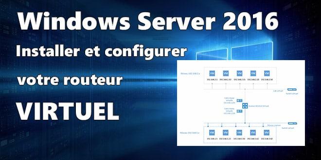 Photo of Windows Server 2016 : Installation d'un routeur virtuel pour votre LAB