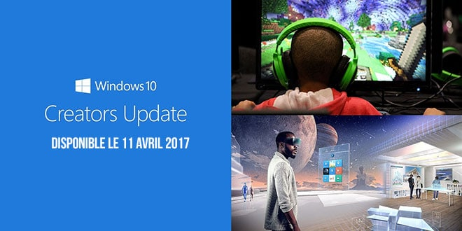 Photo of Windows 10 Creators Update sera disponible le 11 avril 2017