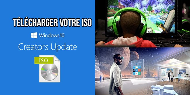 Télécharger l'ISO de Windows 10 Creators Update (Version 1703)