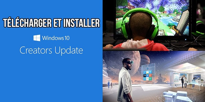 Photo of Télécharger et installer Windows 10 Creators Update dès maintenant