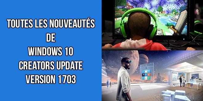 Photo of Windows 10 Creators Update : Les nouveautés