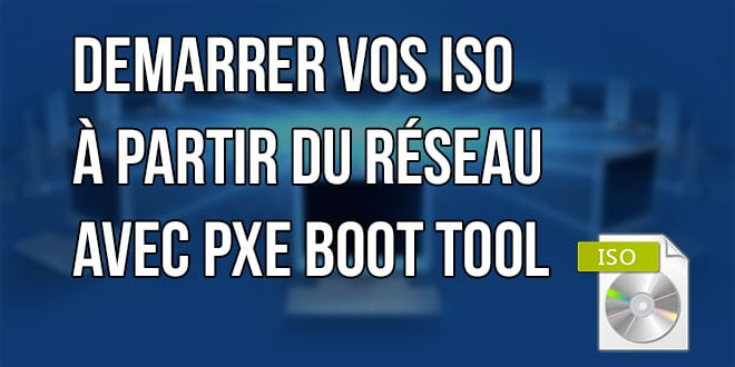 Photo of Booter sur vos ISO en PXE en quelques clics : AOMEI PXE Boot Tool