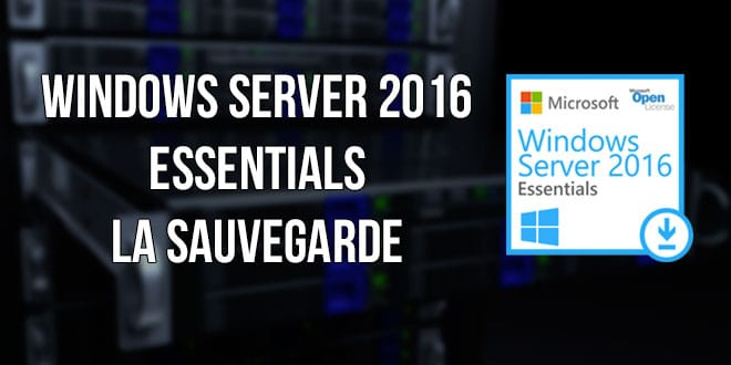 Photo of Sauvegarde sur un Windows Server Essentials 2016