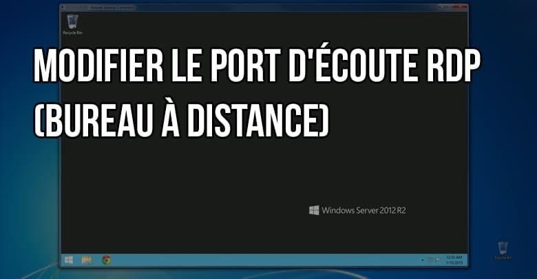 Modifier Le Port D Ecoute Rdp Bureau A Distance Tech2tech News