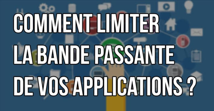 Limitation_Bande_Passante_thumb-708x368.