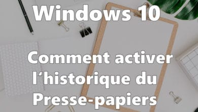 Photo of Windows 10 : Comment activer l'historique du Presse-papiers