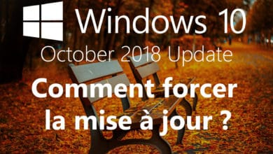 Photo of Comment forcer la mise à jour vers Windows 10 October 2018 Update ?
