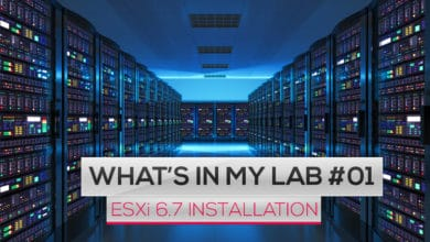 Photo of What's in my LAB #01 : VMware ESXi 6.7 Installation