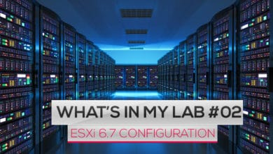 Photo of What's in my LAB #02 : VMware ESXi 6.7 – Configuration réseaux et stockage