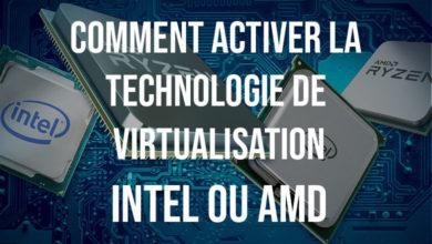 Photo of Comment activer la technologie de virtualisation sur mon PC ?