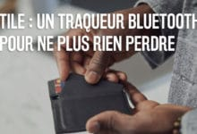 Photo of Tile : Le tracker pour ne plus rien perdre